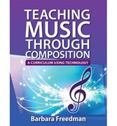Teaching Music Through Composition: Using Technology